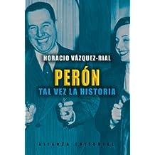 Perón: Tal vez la historia (Libros Singulares (Ls))