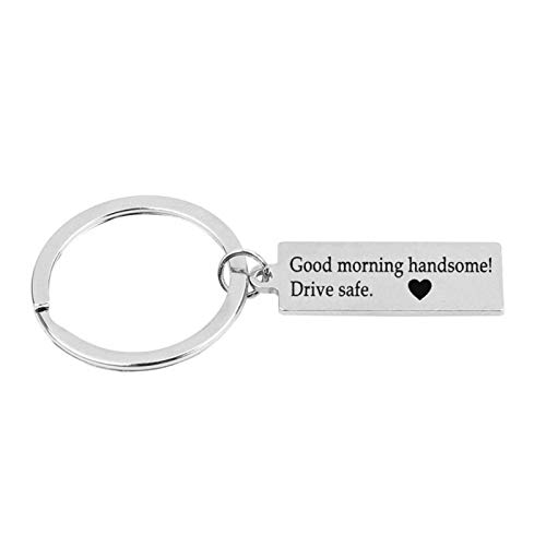 AnazoZ Edelstahl Schlüsselanhänger Lange Teller mit Gravur 'Good Morning Handsome! Drive Safe Keychain Dekoration Schlüsselbund Silber mit Schlüsselring, mit Kostenlose Gravur - Box-metall-rechteckig Kollektion