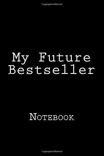 My Future Bestseller: Notebook