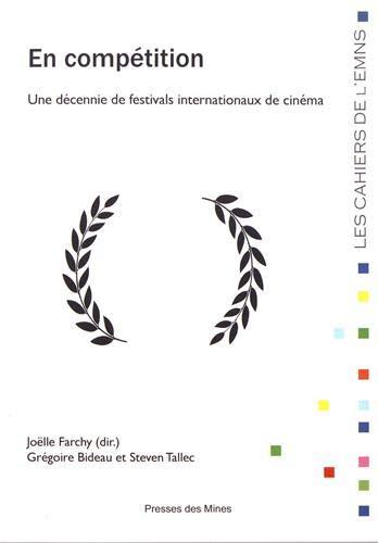En compétition: Une décennie de festivals internationaux de cinéma
