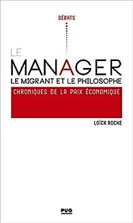Le manager, le migrant et le philosophe par Loïck Roche