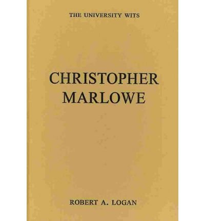 [(Christopher Marlowe)] [Author: Robert J. Logan] published on (March, 2011)