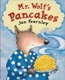 Mr Wolf's Pancakes - Egmont Books Ltd - 07/08/2003
