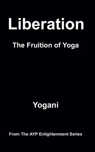 Liberation - The Fruition of Yoga (AYP Enlightenment Series ...