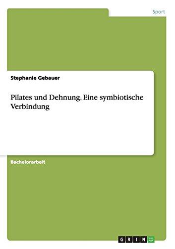 Pilates und Dehnung. Eine symbiotische Verbindung