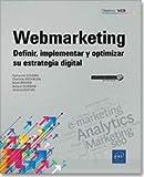 Webmarketing - Definir, implementar y optimizar su extrategia digital