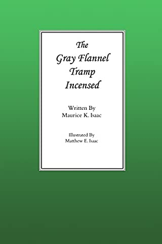 The Gray Flannel Tramp Incensed