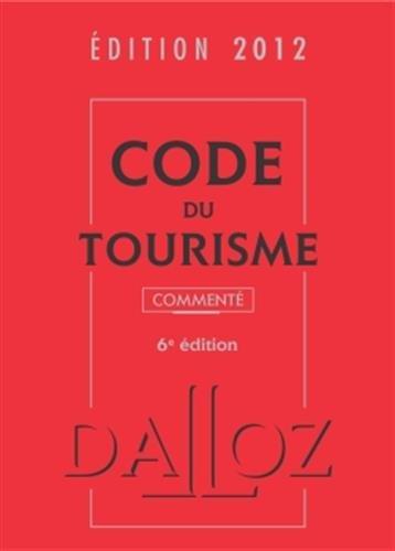 Code du tourisme 2012 avec cédérom, commenté - 6e éd.: Codes Dalloz Professionnels