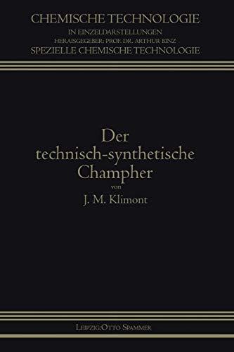 Der Technisch-Synthetische Campher (Chemische Technologie in Einzeldarstellungen)