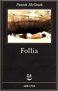 Follia (Fabula) por Patrick McGrath