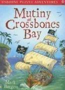 Mutiny at Crossbones Bay (Usborne Puzzle Adventures) by Mark Burgess (2006-06-01) (Burgess Bay)