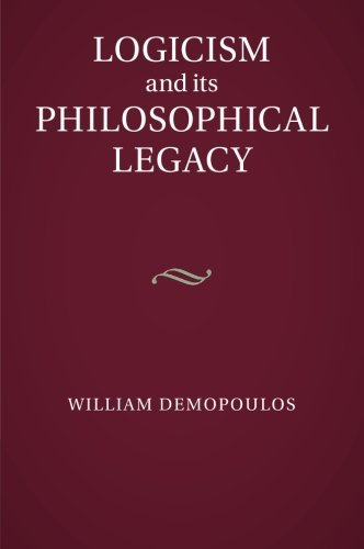 Logicism and its Philosophical Legacy by William Demopoulos (2015-03-05)