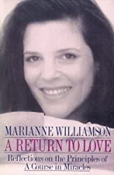 Return to Love: Reflections on the Principles of a Course in Miracles by Marianne Williamson (1992-02-05)