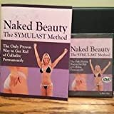 Naked Beauty The Symulast Method -- The Only Proven Way To Get Rid Of...