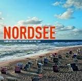 Nordsee: Land und Leute, wie man sie noch nie sah - Wolfgang Behnken