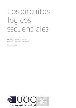 Los circuitos lógicos secuenciales de [Sánchez Carracedo, Fermín, Peiron Guàrdia, Montse]
