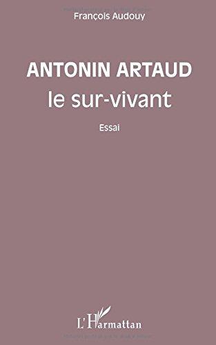 Antonin Artaud le sur-vivant