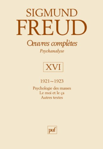 Oeuvres complètes - psychanalyse - vol. XVI : 1921-1923