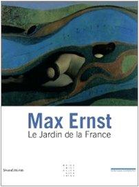 Max Ernst : Le Jardin de la France