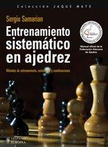 Entrenamiento sistematico en ajedrez/ Systematic Training in Chess: Metodos de entrenamiento, estrategias y combinaciones/ Training Methods, Strategies and Combinations (Jaque Mate/ Checkmate) por Sergiu Samarian