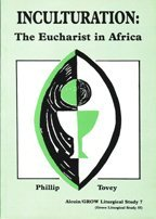 Inculturation: Eucharist in Africa (Joint Liturgical Studies) by Phillip Tovey (1-Sep-1988) Paperback