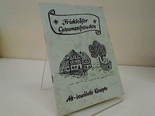 frickhofer-gaumenfreuden-alt-bewahrte-rezepte-unser-tagliches-brot