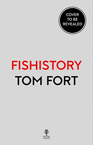 Fishistory: A celebration of our freshwater fish and the place they have occupied in our lives (English Edition)