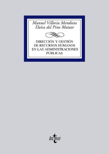 Dirección y gestión de recursos humanos en las Administraciones Públicas (Derecho - Biblioteca Universitaria De Editorial Tecnos) por Manuel Villoria Mendieta