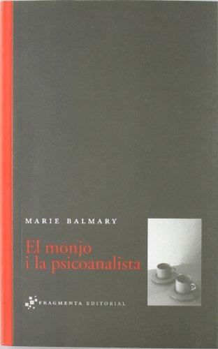 El monjo i la psicoanalista (Assaig) por Marie Balmary
