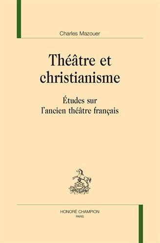 Théâtre et christianisme. Études sur l'ancien théâtre français.