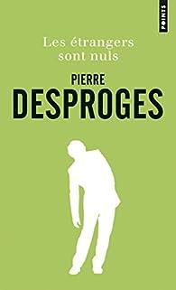 Les étrangers sont nuls par Pierre Desproges
