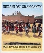 Indiani del Gran Canon. Quel favoloso treno per Santa Fè