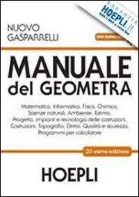 Manuale del geometra. Con espansione online. Per gli Ist. tecnici per geometri