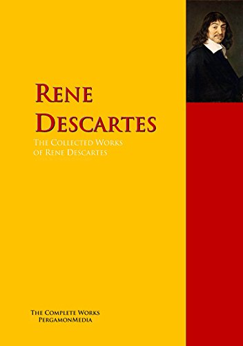 The Collected Works of Rene Descartes: The Complete Works PergamonMedia (Highlights of World Literature)