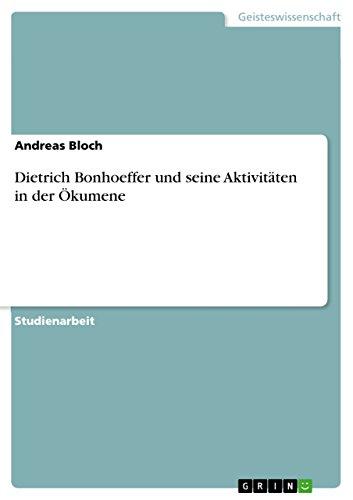 Dietrich Bonhoeffer und seine Aktivitäten in der Ökumene