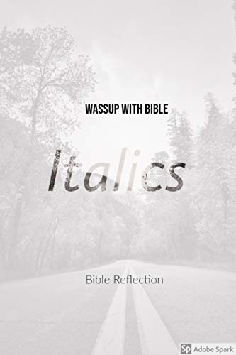 Wassup with Bible Italics: The Book of Genesis (English Edition)