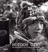 Somos uno: Un homenaje a los pueblos indígenas por Survival International