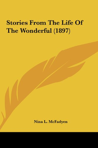 Stories from the Life of the Wonderful (1897)
