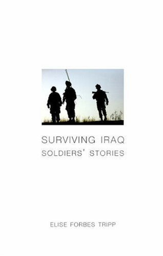 Surviving Iraq: Soldiers' Stories by Elise Forbes Tripp (2007-10-11) - Tripp Olive