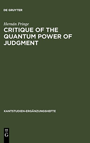 Critique of the Quantum Power of Judgment : A Transcendental Foundation of Quantum Objectivity