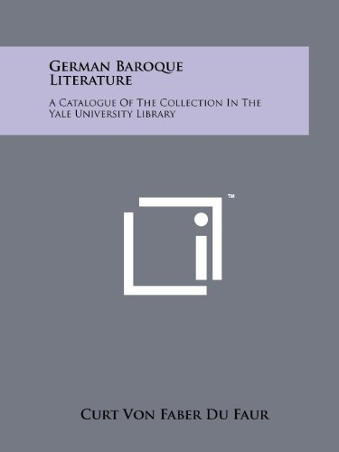 German Baroque Literature: A Catalogue of the Collection in the Yale University Library