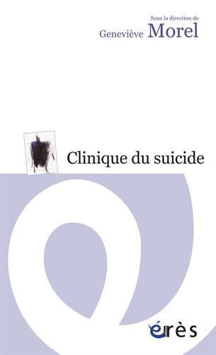 Clinique du suicide par Geneviève Morel