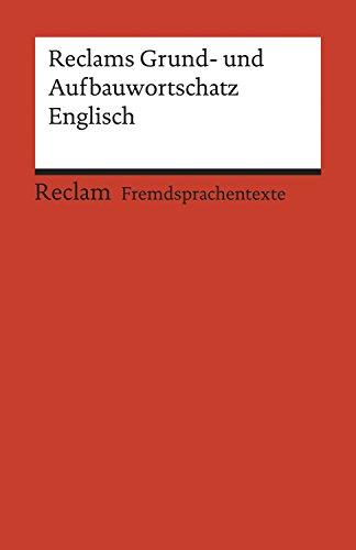 Reclams Grund- und Aufbauwortschatz Englisch: Reclams Rote Reihe – Fremdsprachentexte
