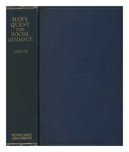 Man's Quest for Social Guidance; the Study of Social Problems, by Howard W. Odum ...