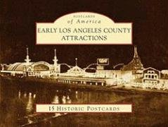 Early Los Angeles County Attractions: 15 Historic Postcards (Postcards of America)