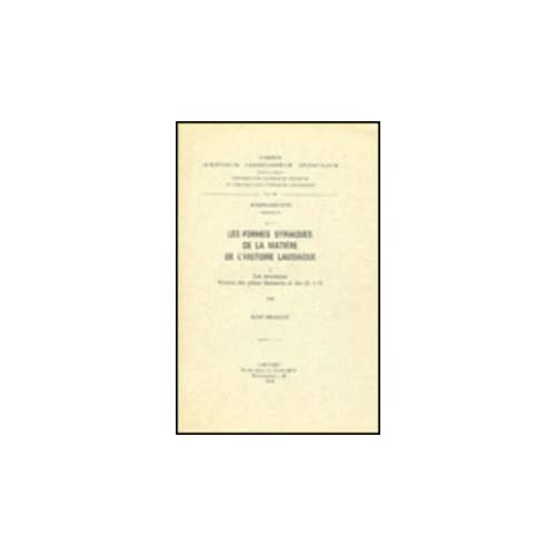 Les Formes Syriaques De La Matiere De L'histoire Lausiaque, I. Les Recensions. Version Des Pieces Liminaires Et Des Ch. 1-19. Syr. 170.