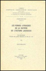 Les Formes Syriaques De La Matiere De L'histoire Lausiaque, I. Les Recensions. Version Des Pieces Liminaires Et Des Ch. 1-19. Syr. 170. par R Draguet