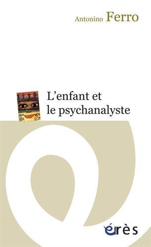 L'enfant et le psychanalyste : La question de la technique dans la psychanalyse des enfants