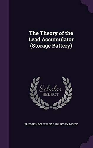 The Theory of the Lead Accumulator (Storage Battery)