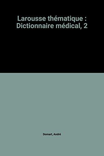 Larousse thématique : Dictionnaire médical, 2